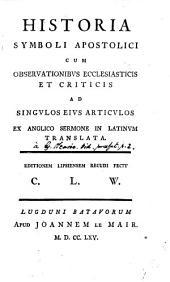 Historia Symboli apostolici [by P. King] cum observationibus ecclesiasticis et criticis, in Lat. tr. [by G. Olearius].