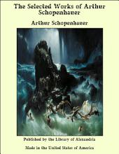 The Selected Works of Arthur Schopenhauer
