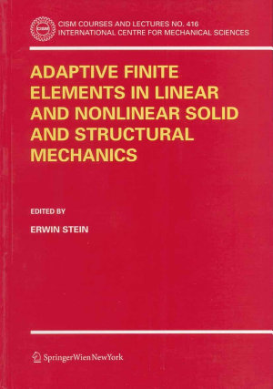 Adaptive Finite Elements in Linear and Nonlinear Solid and Structural Mechanics PDF