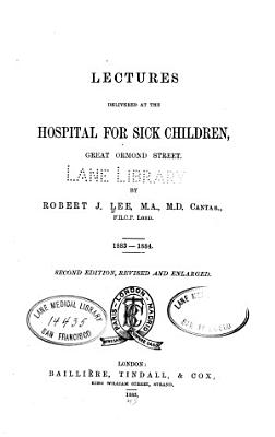 Lectures Delivered at the Hospital for Sick Children  Great Ormond Street  1883 1884 PDF