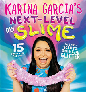 Karina Garcia s Next Level DIY Slime