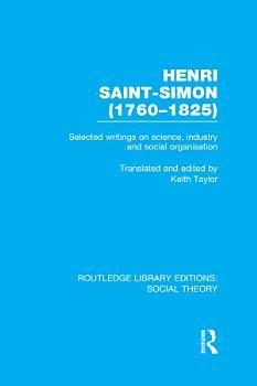 Henri Saint Simon   1760 1825   RLE Social Theory  PDF