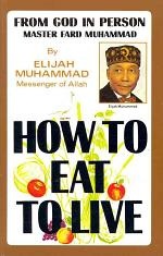 How to Eat to Live Book 1