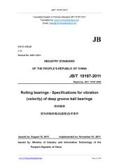 JB/T 10187-2011: Translated English of Chinese Standard. (JBT 10187-2011, JB/T10187-2011, JBT10187-2011): Rolling bearings - Specifications for vibration (velocity) of deep groove ball bearings.
