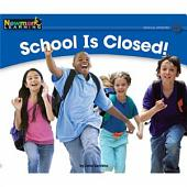 School Is Closed!