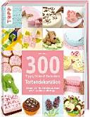 300 Tipps  Tricks und Techniken Tortendekoration PDF