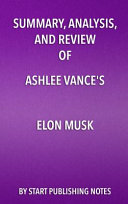 Summary  Analysis  and Review of Ashlee Vance s Elon Musk