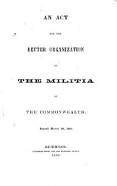 An Act for the Better Organization of the Militia of the Commonwealth: Passed March 30, 1860