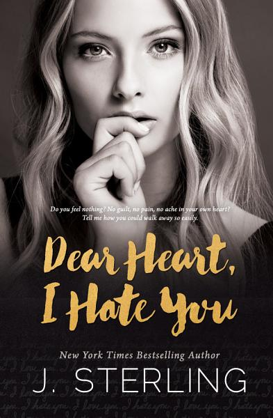 Dear Heart I Hate You