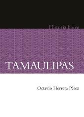 Tamaulipas. Historia breve