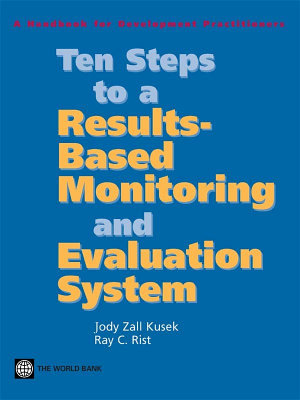 Ten Steps to a Results Based Monitoring and Evaluation System