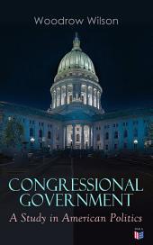 Congressional Government: A Study in American Politics