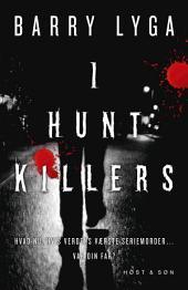 I hunt killers: I hunt Killers 1