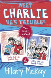 Charlie and the Rocket Boy and Charlie and the Great Escape