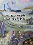 The Train Whistle and the Lily Pond PDF