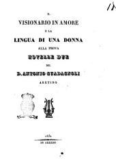 Il visionario in amore e la lingua di una donna alla prova novelle due del d. Antonio Guadagnoli aretino