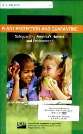 Plant Protection and Quarantine, Safeguarding America's Harvest and Environment, Program Aid No. 1783, Issued October 2004