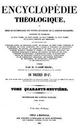 Encyclopédie théologique: ou, Serie de dictionnaires sur toutes les parties de la science religieuse ... t. 1-50, 1844-1862; nouv, ser. t. 1-52, 1851-1866; 3e ser
