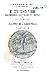 Dictionnaire d'orientalisme, d'occultisme et de psychologie ou dictionnaire de la science occulte: Volume2