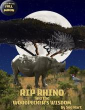 Rip Rhino and the Woodpecker's Wisdom