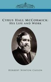 Cyrus Hall McCormick His Life and Work
