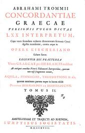 Concordantiae graecae versionis vulgo dictae LXX interpretum, cujus voces secundum ordinem elementorum sermonis Graeci digestae recensentur, contra atque in opere Kircheriano factum fuerat: Τόμος 2