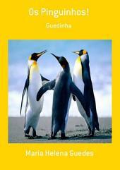 Os Pinguinhos!