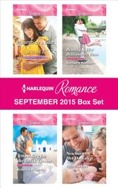 Harlequin Romance September 2015 Box Set: Reunited by a Baby Secret\A Wedding for the Greek Tycoon\Beauty & Her Billionaire Boss\Newborn on Her Doorstep