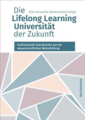 Die Lifelong Learning Universitat Der Zukunft