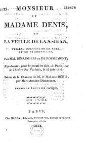 Monsieur et madame Denis ou la veille de la Saint-Jean: tableau conjugal en un acte et en vaudevilles