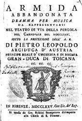 Armida abbandonata dramma per musica da rappresentarsi nel Teatro di via della Pergola nel carnevale del 1775.Sotto la protezione dell'A.R. di Pietro Leopoldo arciduca d'Austria ...