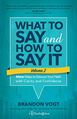 What to Say and How to Say It  Volume II