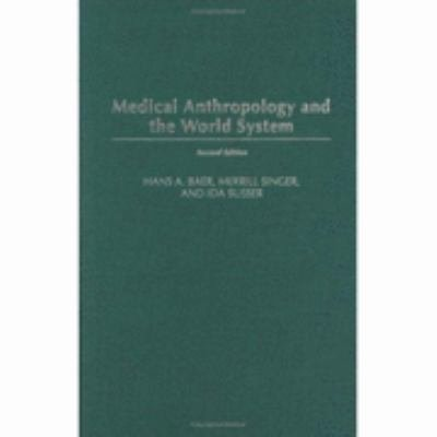 Medical Anthropology and the World System PDF