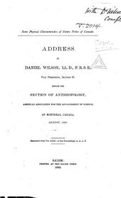 Some Physical Characteristics of Native Tribes of Canada: Address by Daniel Wilson, LL.D., F.R.S.C., Vice President, Section H, Before the Section of Anthropology, American Association for the Advancement of Science, at Montreal, Canada, August, 1882