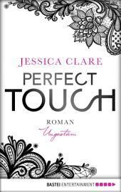 Perfect Touch - Ungestüm: Roman