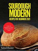 Sourdough Modern Recipes for Beginners 2021