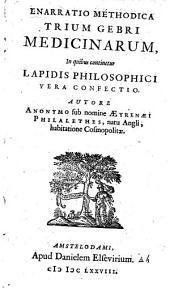 Enarratio methodica trium Gebri medecinarum, in quibus continetur lapidis philosophici vera confectio: Volume 1
