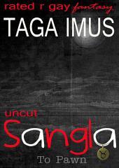 Sangla UNCUT Edition ( Tagalog Gay Fantasy Erotica): To Pawn
