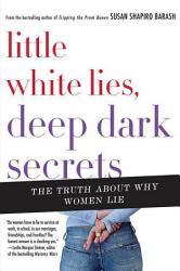 Little White Lies, Deep Dark Secrets