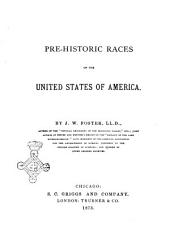 Pre-historic Races of the United States of America by J. W. Foster