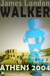 Walker: Athens 2004: TEST