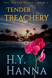 TENDER TREACHERY (Romantic Suspense Mystery Thriller) ~ Book 2