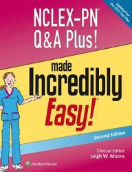 Nclex Pn Q A Plus Made Incredibly Easy  Book PDF