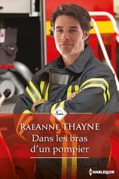 Dans les bras d'un pompier
