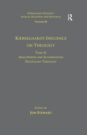 Volume 10  Tome II  Kierkegaard s Influence on Theology