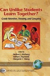 Can Unlike Students Learn Together?: Grade Retention, Tracking, and Grouping
