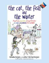 The Cat, the Fish and the Waiter (English, Tagalog and French Edition) (A Children's Book): Ang Pusa, Ang Isda, at Ang Serbidor