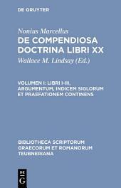 Libri I-III, argumentum, indicem siglorum et praefationem continens