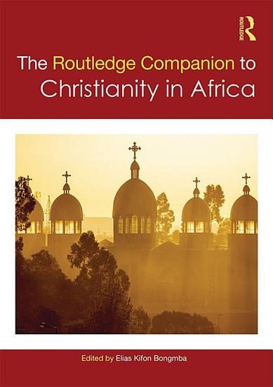 Routledge Companion to Christianity in Africa PDF