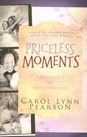 Priceless Moments: Snapshots of Motherhood